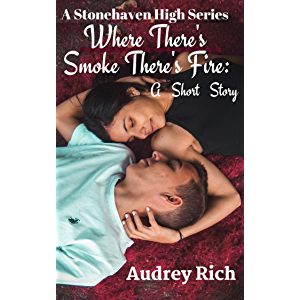 Where's There Smoke There's Fire: A Short Story (A Stonehaven High Series Book 1)