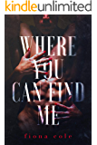 Where You Can Find Me (A Steamy Romantic Suspense)