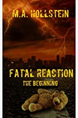 Fatal Reaction, The Beginning (Book 1): Fatal Reaction Kindle Edition