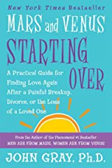 Mars and Venus Starting Over: A Practical Guide for Finding Love Again After a Painful Breakup, Divorce, or the Loss of a Loved One Kindle Edition