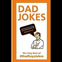 Dad Jokes: The very best of @DadSaysJokes (Dad Says Jokes)
