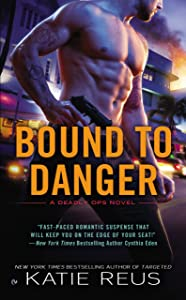 Bound to Danger (A Deadly Ops Novel Book 2)