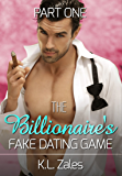 The Billionaire's Fake Dating Game [The Billionaire's Artist Part One]