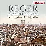 Reger: Clarinet Sonatas [Michael Collins; Michael McHale] [Chandos : CHAN 10970]