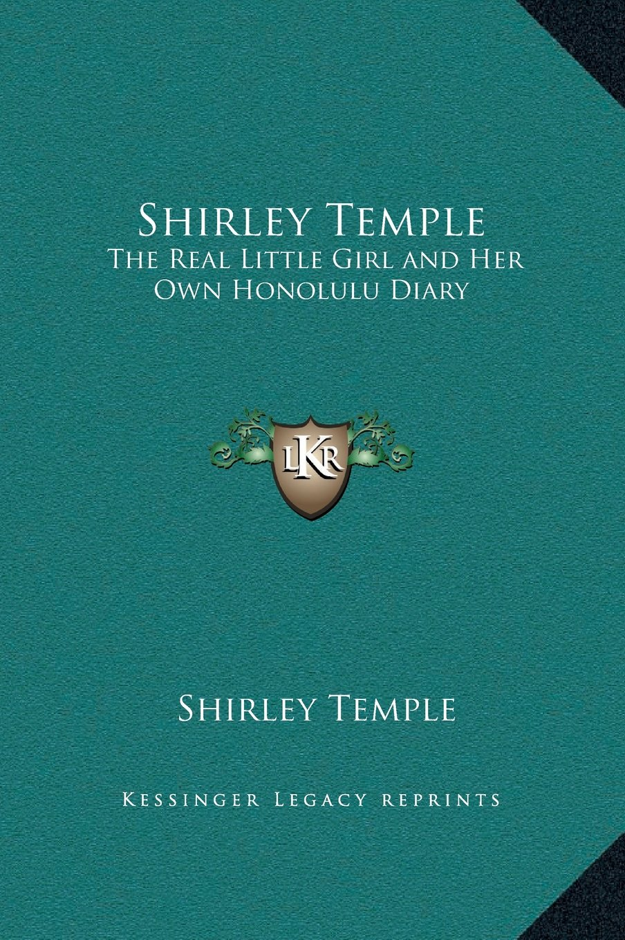 Buy Shirley Temple: The Real Little Girl and Her Own Honolulu Diary Book  Online at Low Prices in India | Shirley Temple: The Real Little Girl and Her  Own ...
