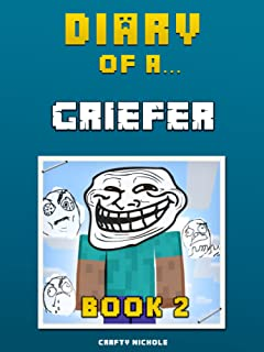 Diary of a Griefer: Book 2 (Crafty Tales 82)