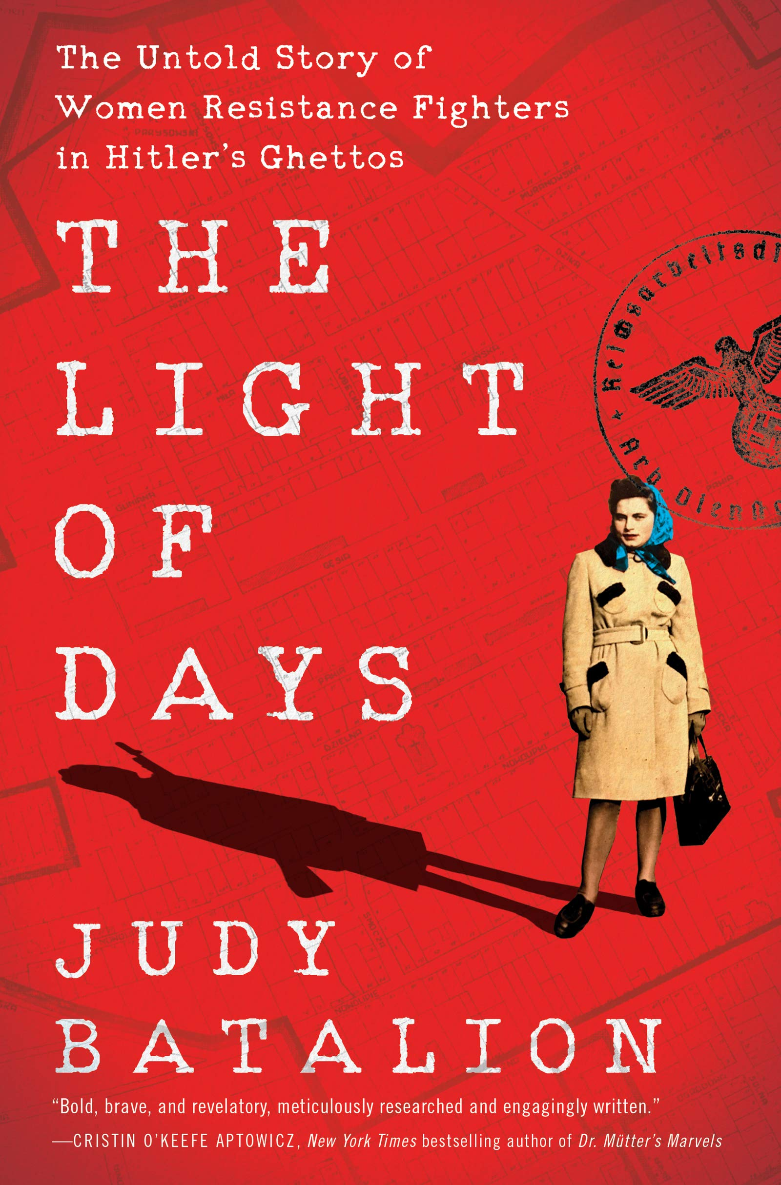 The Light of Days: The Untold Story of Women Resistance Fighters in Hitler's Ghettos: Batalion, Judy: 9780062874214: Amazon.com: Books