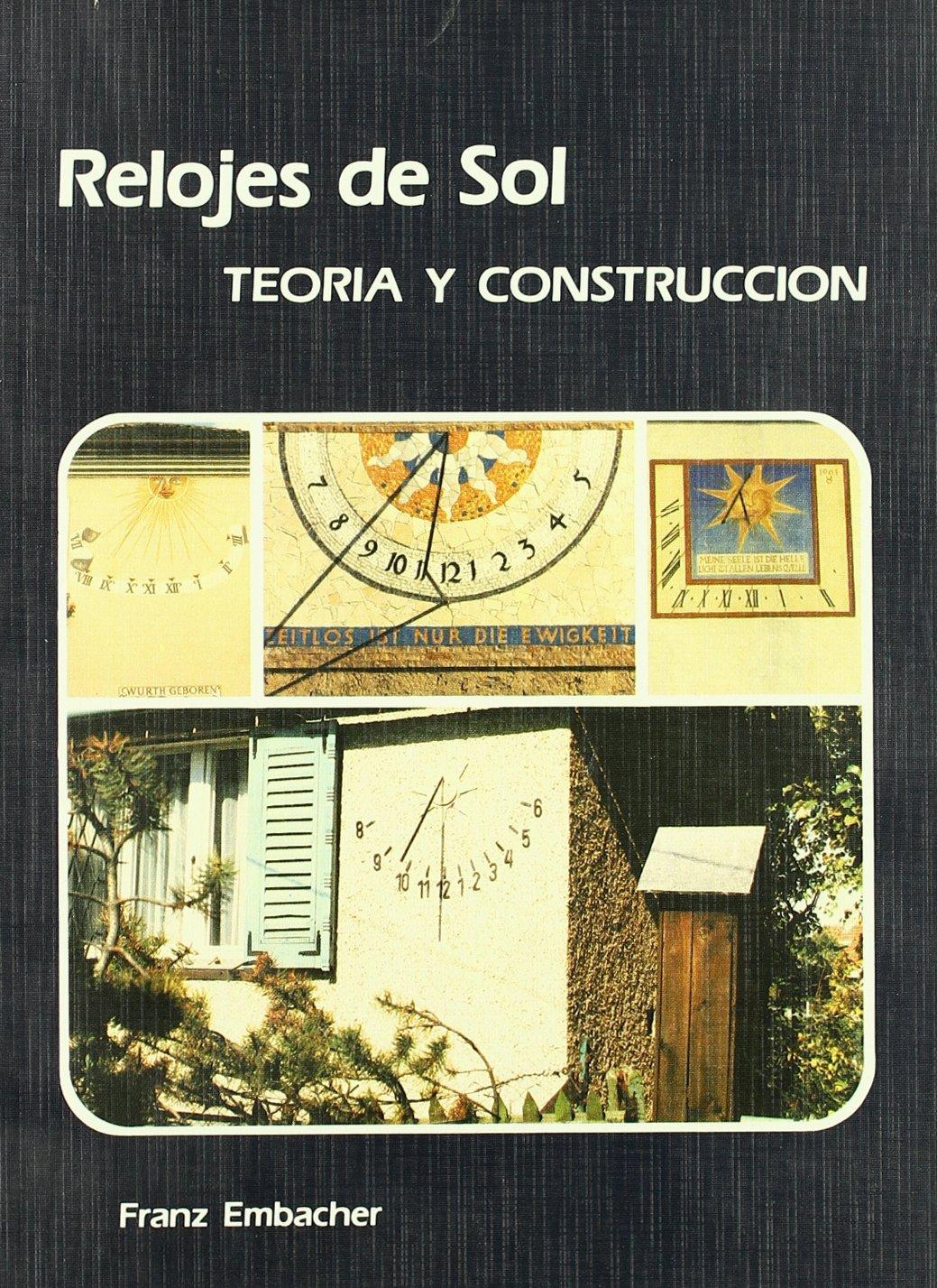 Relojes de sol - teoria y construccion: Amazon.es: Franz Embacher: Libros