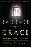 Evidence of Grace: The Imperfect Journey to Perfection