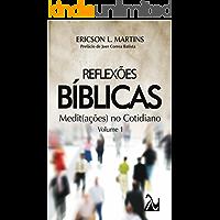Reflexões Bíblicas - Vol. 1: Medit(ações) no Cotidiano