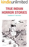 True Indian Horror Stories: Compilation of 17  Short Stories