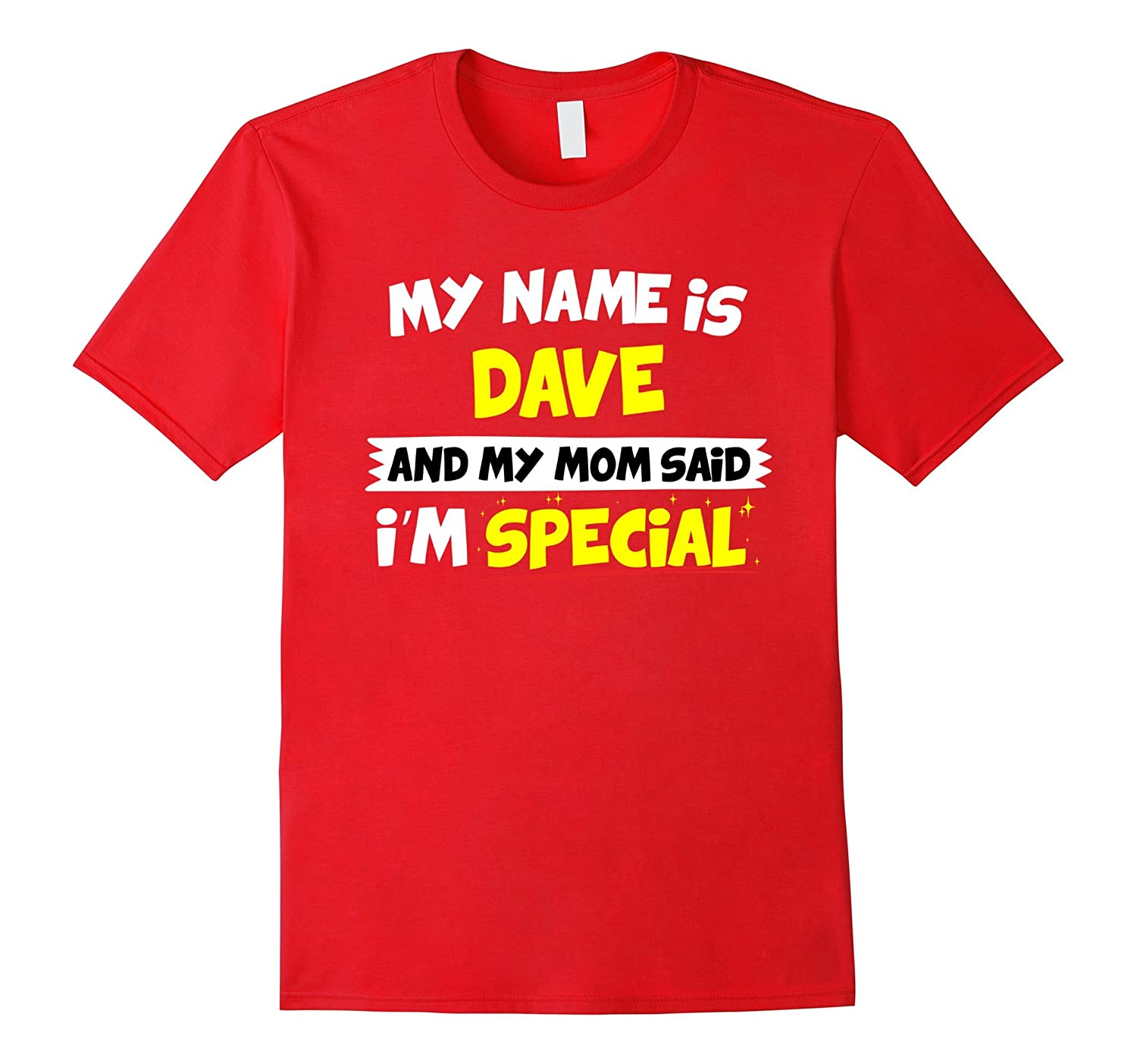 My Name is Dave and my Mom Said I'm Special T Shirt-CL