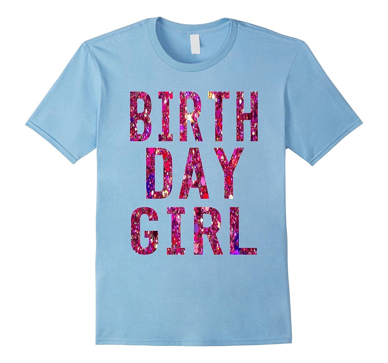 Birthday Girl T-Shirt Pink Glitter Fun Birthday Shirt-CL