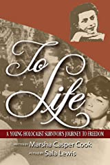 To Life: A Young Holocaust Survivor's Journey to Freedom Kindle Edition