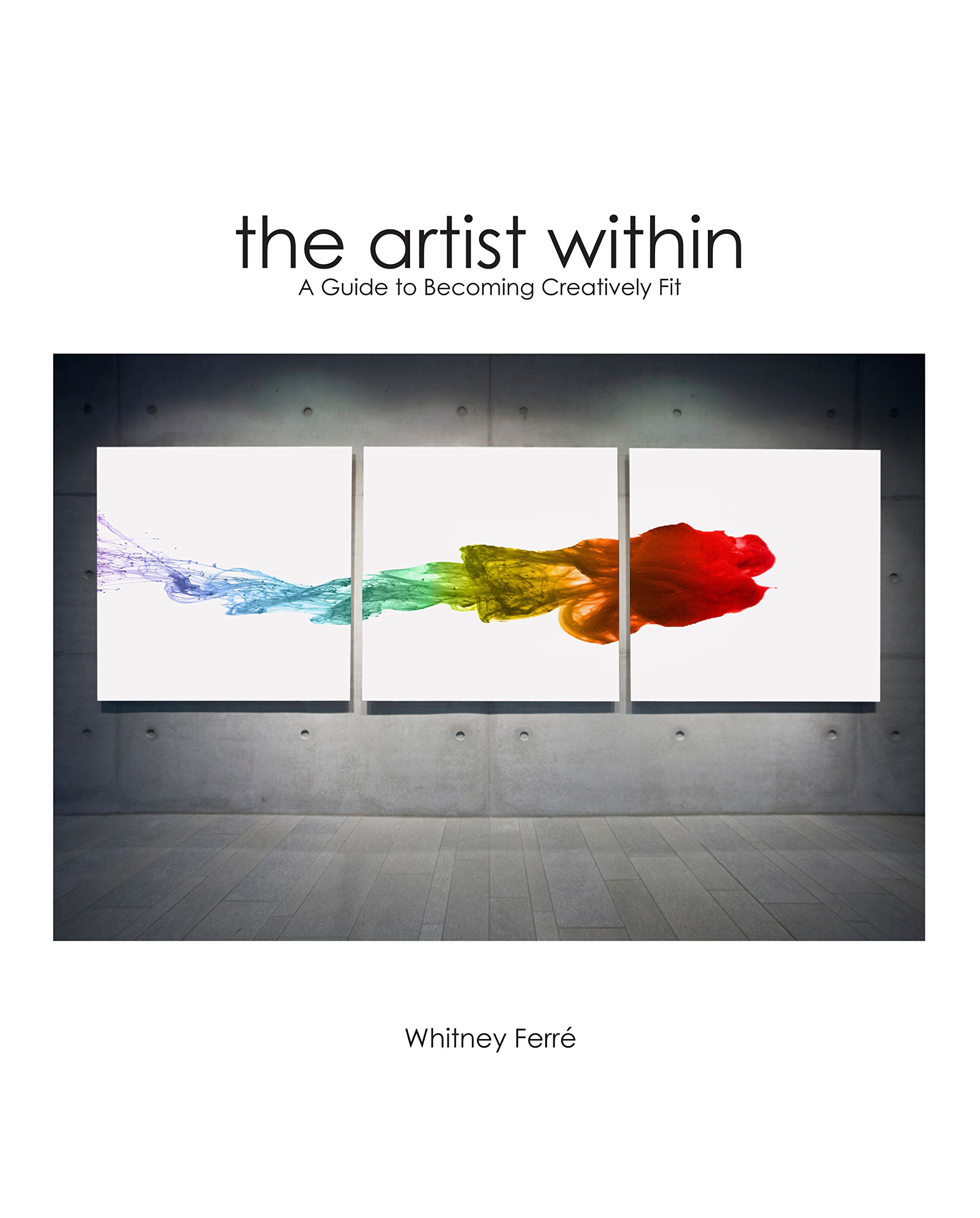 Download Artist Within: A Guide to Becoming Creatively Fit PDF
