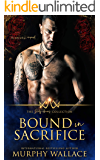 Bound in Sacrifice: A Dark Beauty and the Beast Retelling (The Dirty Heroes Collection Book 4)
