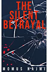 The Silent Betrayal Kindle Edition