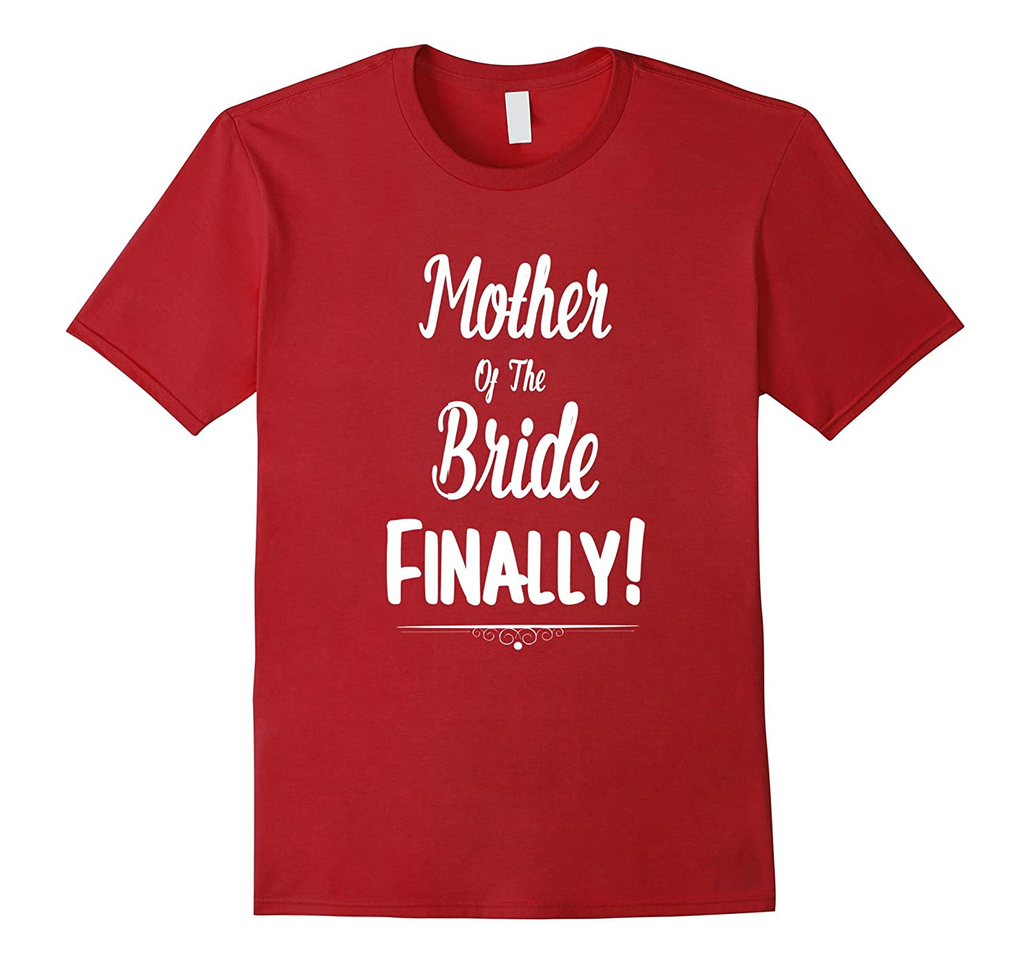 612b7faf5 Mother Of The Bride Finally Wedding T-Shirt Funny Marriage-TH - TEEHELEN