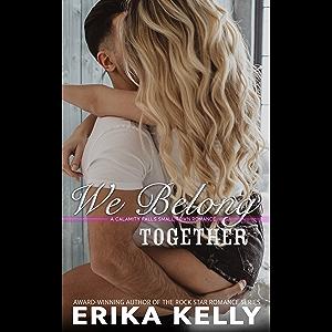 We Belong Together (A Calamity Falls Small Town Romance Novel Book 2)