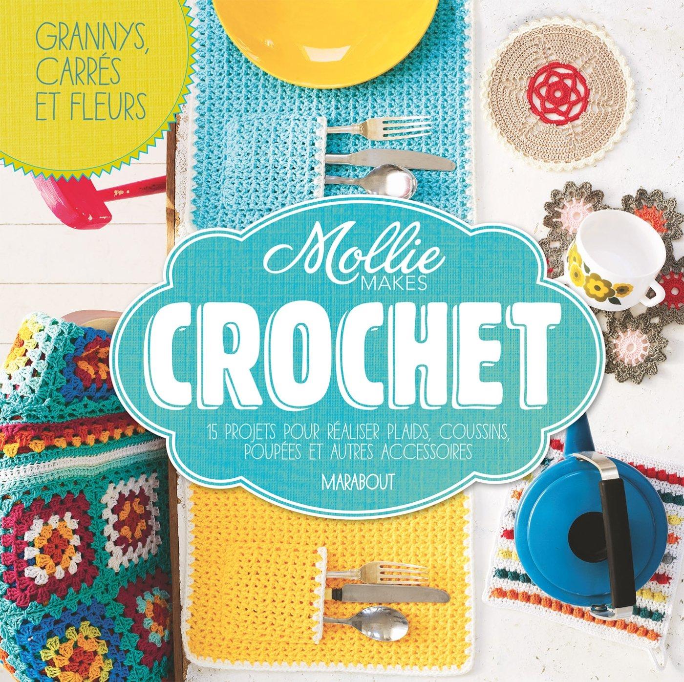 Crochet faciles by Mollies Makes: 15 projets pour réaliser plaids, coussins, poupées et autres accessoires Broché n/a 2501085345