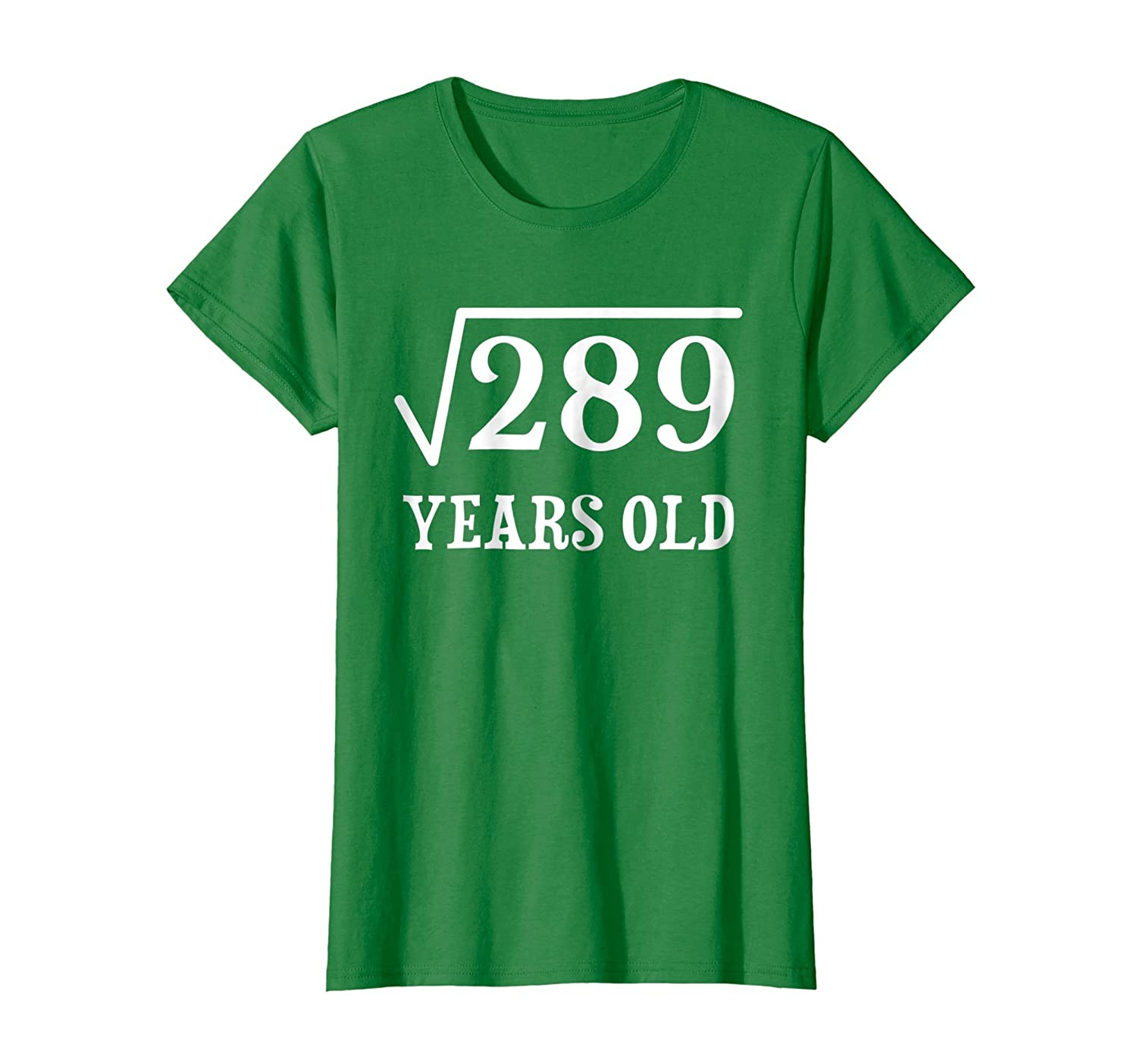 Square Root of 289 17 yrs years old 17th birthday T Shirt-Teehay