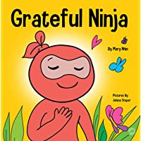Grateful Ninja: A Children's Book About Cultivating an Attitude of Gratitude and...