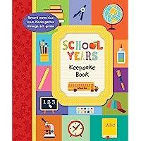 School Years Keepsake Book: Record Memories From Kindergarten Though Eighth Grade