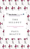 The Sellout: WINNER OF THE MANBOOKER PRIZE 2016