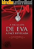 A Escalada de Eva II: A Face Revelada (Trilogia A Escalada de Eva Livro 2)