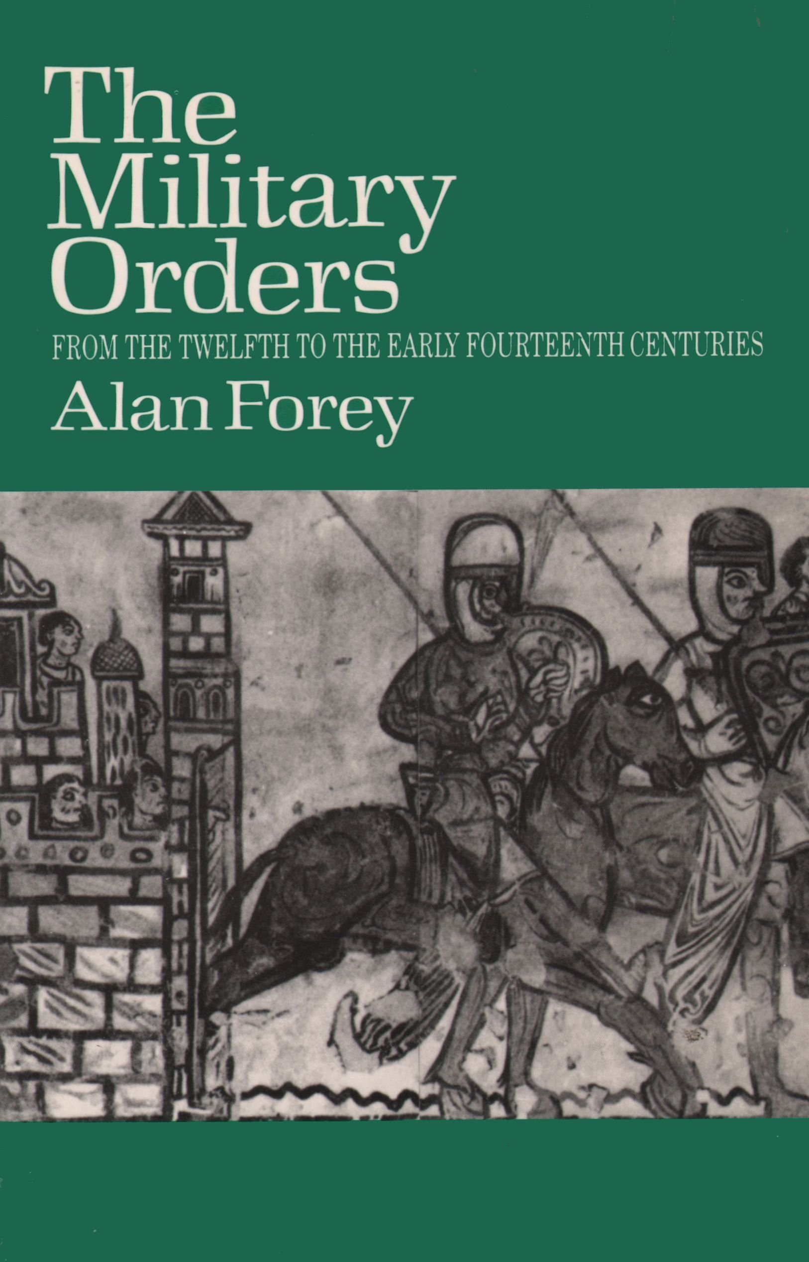 The Military Orders: From the Twelfth to the Early Fourteenth Centuries