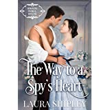 The Way to a Spy's Heart: A Steamy Victorian Historical Spy Series (Romancing Intrigue Book 1)
