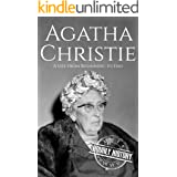 Agatha Christie: A Life from Beginning to End (Biographies of British Authors)