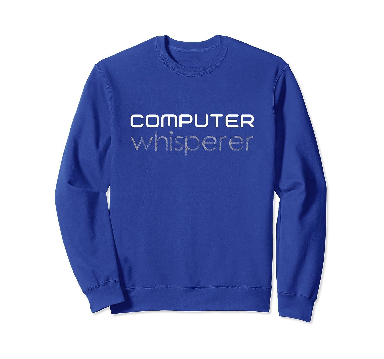 Computer Whisperer Nerd Sweatshirt-mt