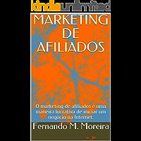 MARKETING DE AFILIADOS: O marketing de afiliados é uma maneira lucrativa de iniciar um negócio na Internet.