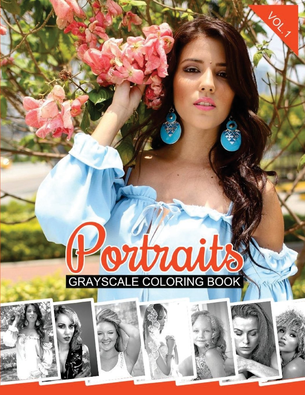 Portraits Grayscale Coloring Book Vol.1: Grayscale Coloring Pages (Adult Coloring Books) (Volume 1)
