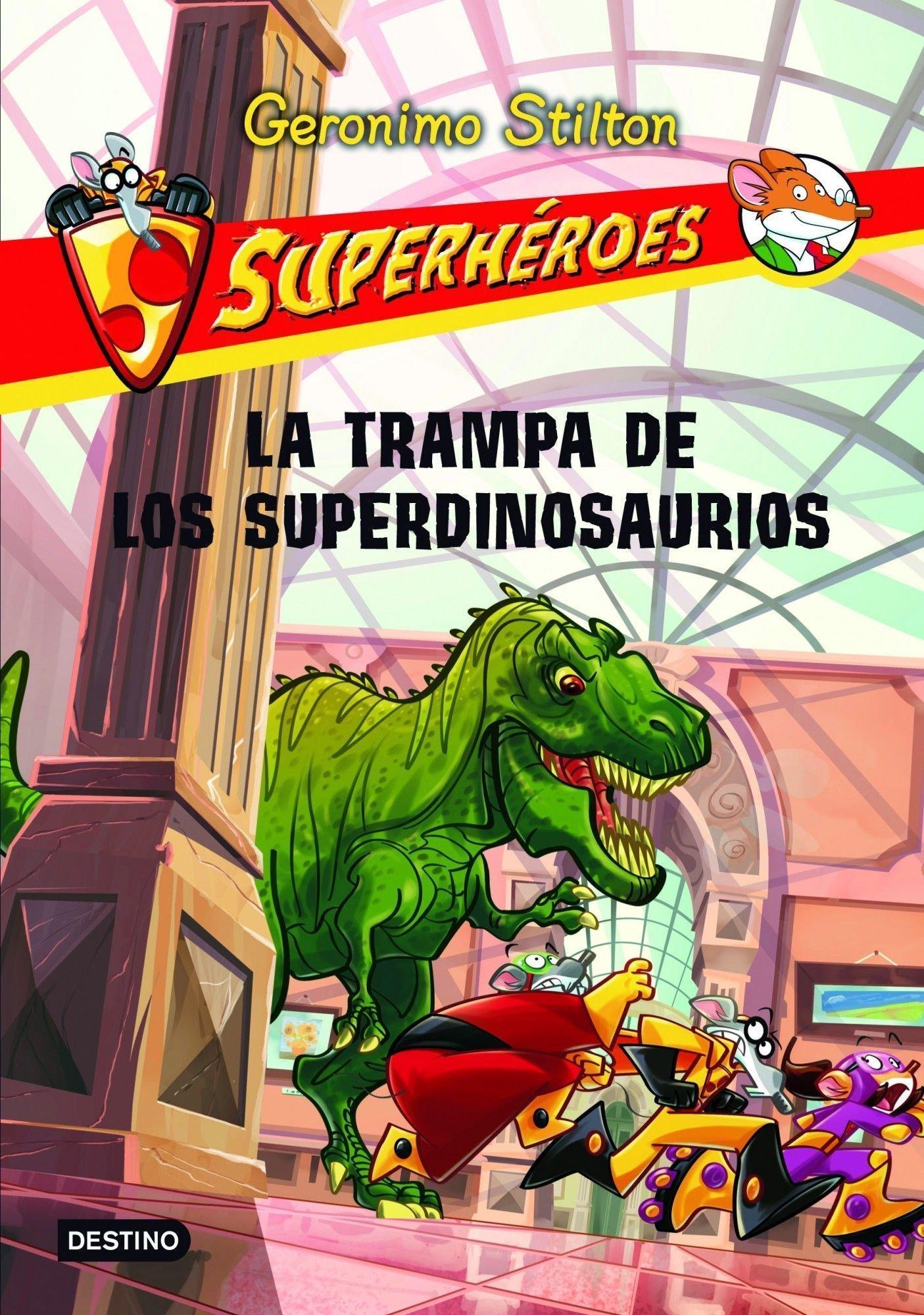 Superhéroes 5: La trampa de los dinosaurios (Spanish Edition) (Geronimo Stilton (Spanish)) PDF