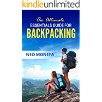 BACKPACKING: The Ultimate Essentials Guide for Backpacking (Backpacking Guide- Backpacking Europe- Backpacking for Beginners- Backpacking Long Distance- Backpacking and Camping) (English Edition)