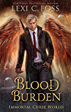 Blood Burden: A Dark Paranormal Romance (Immortal Curse World Book 2)
