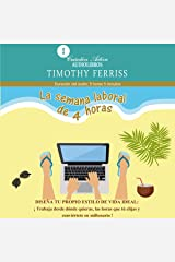 La semana laboral de 4 horas [The 4-Hour Workweek] Audible Audiobook