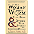 The Woman with a Worm in Her Head: And Other True Stories of Infectious Disease