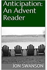 Anticipation: An Advent Reader Kindle Edition