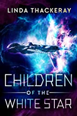 Children of the White Star: A Sci-Fi Adventure Kindle Edition