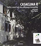 CasaClima R. Edifici storici ad alta efficienza energetica