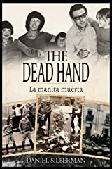 The Dead Hand - La Manita Muerta: Short Tales of a Long Dictatorship Based on True Events Kindle Edition