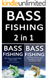 Bass Fishing: Guide to Catching More Bass Fish 2 in 1