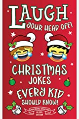 Laugh Your Head Off! Christmas Jokes Every Kid Should Know!: Stocking Stuffer LOL Kids Edition! Kindle Edition