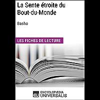 La Sente étroite du Bout-du-Monde de Basho: Les