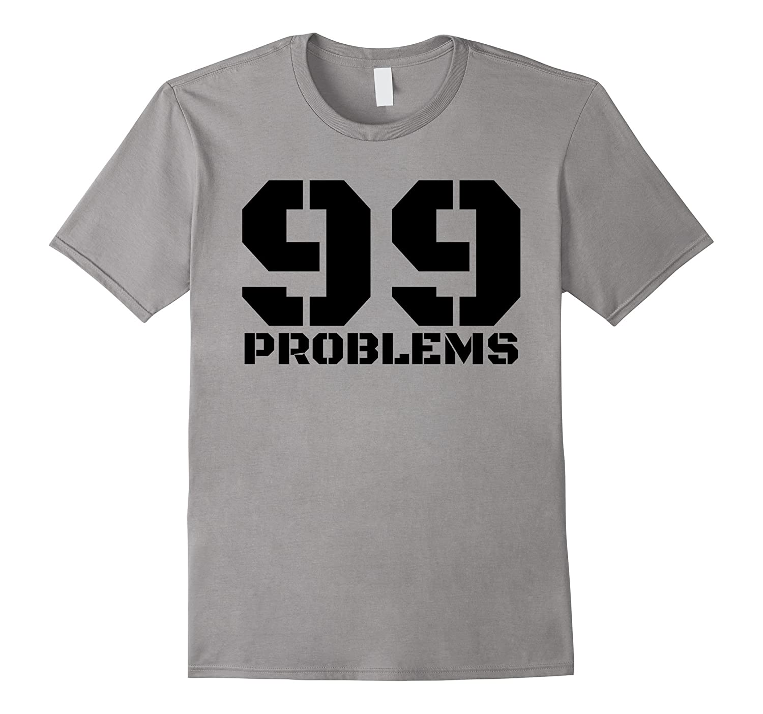 99 Problems Ain't 1 T-hirt-ANZ