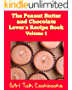 The Peanut Butter and Chocolate Lover's Recipe Book Volume 1 (Girl Talk Cookbooks Series) (English Edition)