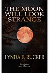 The Moon Will Look Strange Kindle Edition